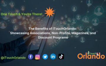 The Benefits of iTouchOrlando: Showcasing Associations, Non-Profits, Magazines, and Discount Programs