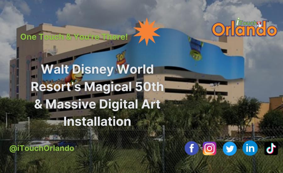 Walt Disney World Resort's Magical 50th & Massive Digital Art Installation